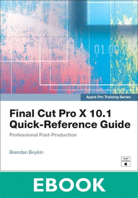 final cut pro instructions apple pro training series final cut pro x 10 1 quick