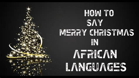 merry christmas  african language youtube