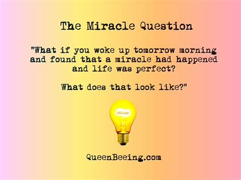 The Miracle Questions How To Get Everything You Want Queenbeeing
