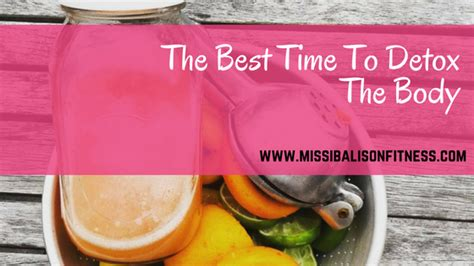 When Is The Detox Time In The by Best Time To Detox Choosing The Right Season Can Make A