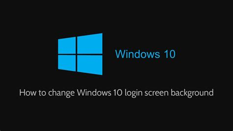 wallpaper windows 10 how to change how to change windows 10 login screen background youtube