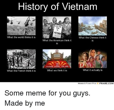 History Of Memes - history of vietnam end the umar yietnam what the world
