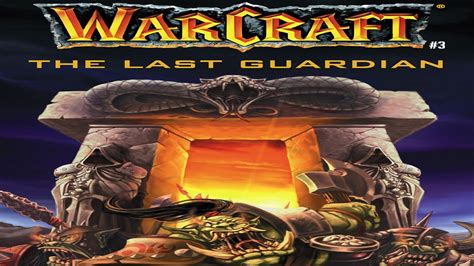 warcraft the last guardian 0989700127 warcraft 3 the last guardian youtube