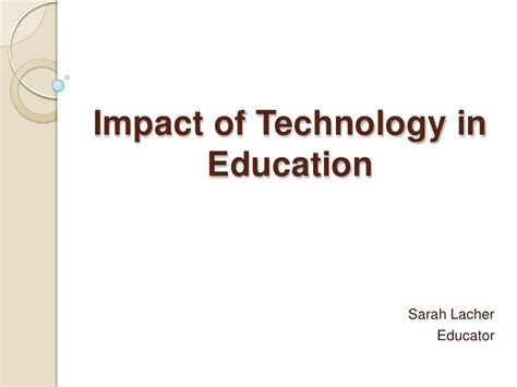 affect of modern technology on training technology impact of technology in education