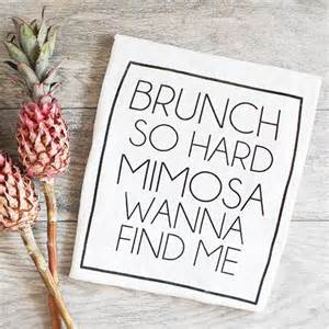 brunch quotes best 20 brunch quotes ideas on friday feeling