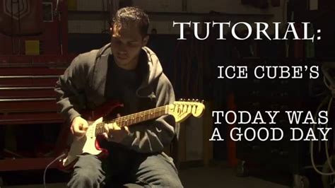 ice cube it was a good day youtube ice cube today was a good day lesson youtube