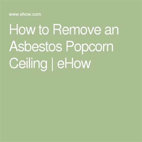 How To Remove Asbestos Popcorn Ceiling by 89 Best Images About Asbestos On Removal