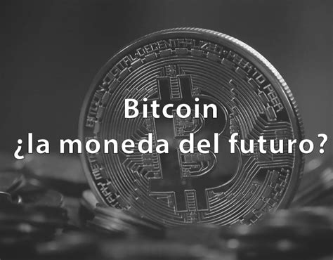 bitcoin la moneda futuro bitcoin the currency of the future la guã a completa de comercio de bitcoin minerã a blockchain y criptomoneda books bitcoin 191 la moneda futuro inversores news