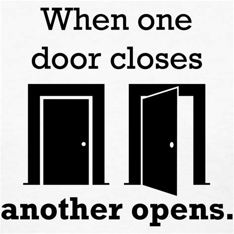 When One Door Closes Another One Opens by When One Door Closes Another Opens T Shirt Spreadshirt