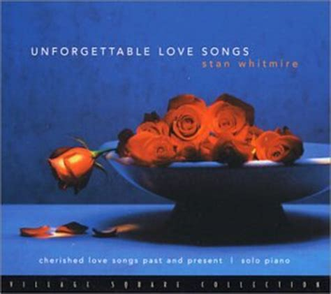 theme song unforgettable love stan whitmire unforgettable love songs amazon com music