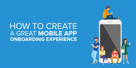 make mobile app how to create a great mobile app onboarding experience