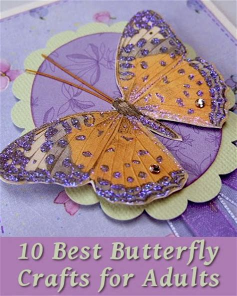 best crafts for 10 best butterfly crafts for adults