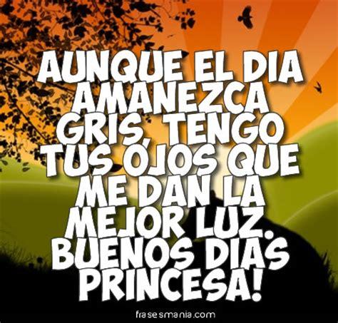 imagenes y frases de buenos dias mi princesa frases de buenos dias princesa imagui