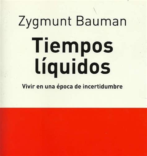 tiempos liquidos a contrapelo tiempos liquidos zygmunt bauman