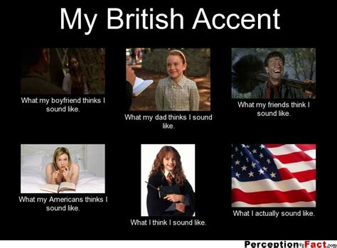 British Meme - my british accent what people think i do what i