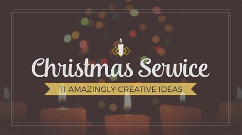 themes for christmas eve services eleven amazingly creative christmas service ideas for church