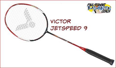Victor Jetspeed 05 By Kedaiangkasa victor jetspeed 9 badminton racket review paul stewart