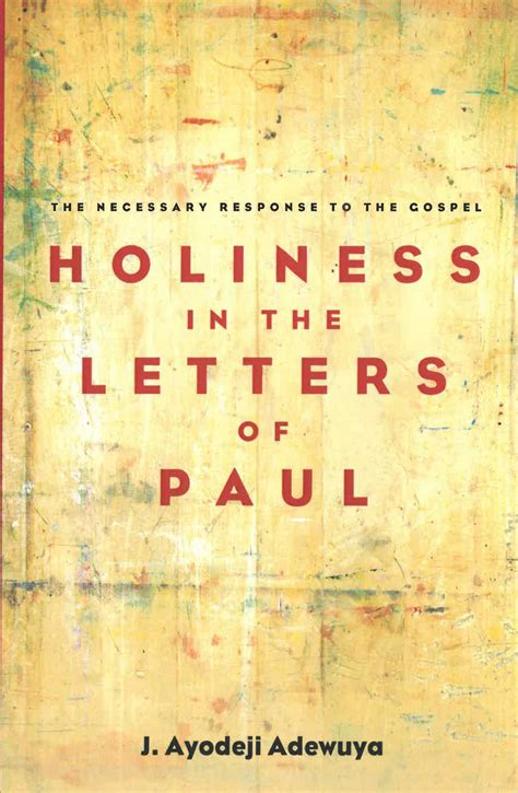 the letters of paul holiness in the letters of paul by j ayodeji adewuya