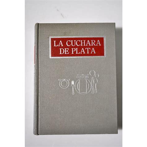 la cuchara de plata la cuchara de plata libro de cocina