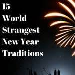 new year 15 day traditions 15 world strangest new year traditions globelink co uk