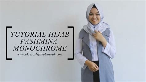 Tutorial Hijab Pashmina Monochrome Simple | tutorial hijab pashmina monochrome simple dan cantik from