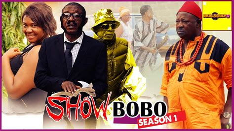 latest nollyhood movies 2015 latest nigerian nollywood movies show bobo 1 youtube