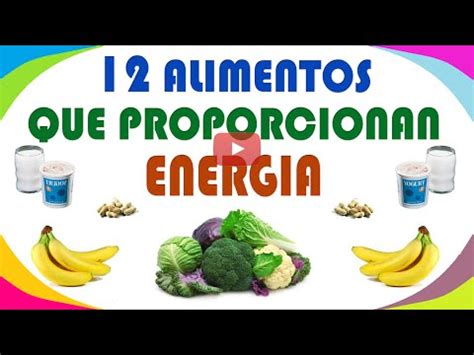 alimentos para tener energia 12 alimentos que proporcionan energ 237 a youtube