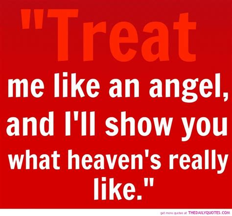 love themes and quotes love quotes treat me like an angel a life quotes about