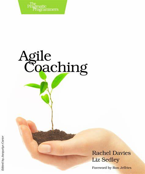 agile coaching by rachel davies and liz sedley the
