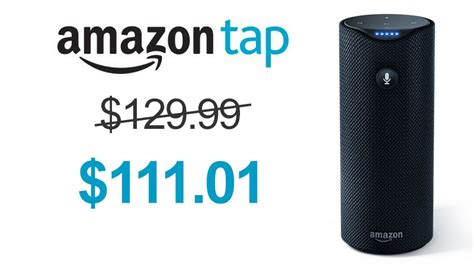 amazon tap amazon tap is on sale for 111 01 today only aftvnews