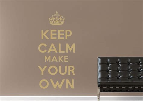 make your own wall sticker quotes keep calm make your own text quotes wall stickers adhesive