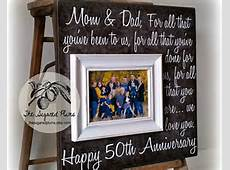 parents anniversary gift 50th anniversary gifts for all that you have