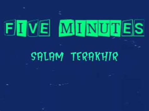download mp3 five minutes salam terakhir five minutes salam terakhir lyrics youtube