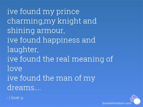 ive found my prince charming my and shining armour
