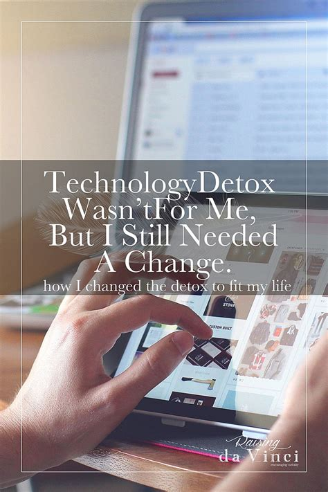 Is Detoxing From Technology Necessary by Technology Detox Wasn T For Me But I Still Needed A Change