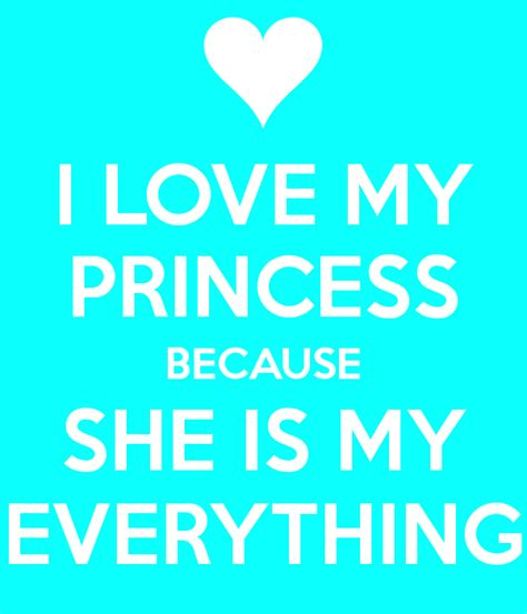 she is my i my princess because she is my everything poster