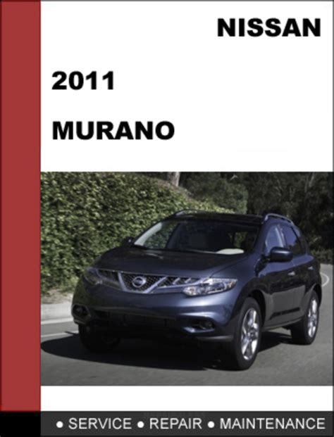 nissan murano repair manual 2003 2011 nissan murano 2011 workshop service repair manual car service