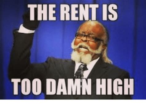 Is Too Damn High Meme - 25 best memes about rent is too damn high rent is too