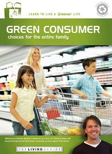 The New Green Consumer Guide by Green Consumer Choices For The Entire Family On Dvd