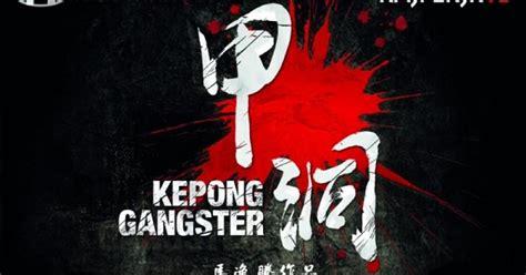 film kepong gengster kepong gangster full movie irtvstage