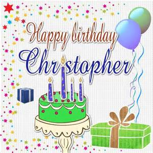 happy birthday christopher feliz cumplea 241 os