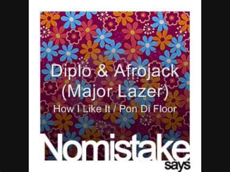 Pon The Floor by Diplo Afrojack Major Lazer How I Like It Pon Di