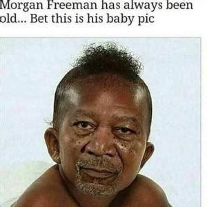 Old Baby Meme - morgan freeman meme kappit