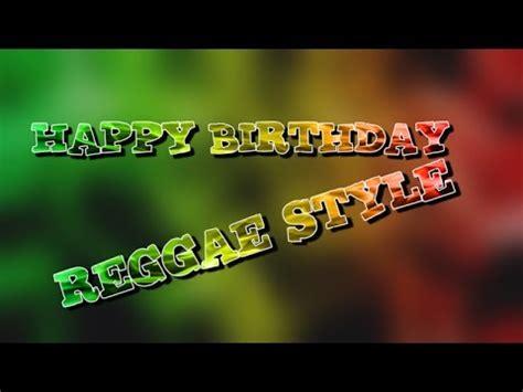 happy birthday reggae mp3 download happy birthday reggae style 12 2013 youtube