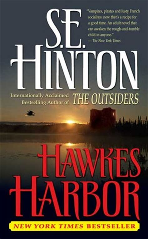 the outsiders by se hinton book of a lifetime a powerful hawkes harbor by s e hinton reviews discussion