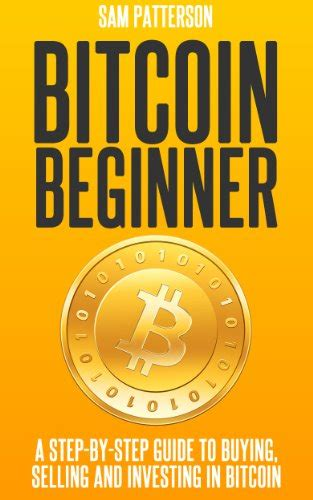 step by step guide to buying and selling a house download pdf bitcoin beginner a step by step guide to buying selling and investing