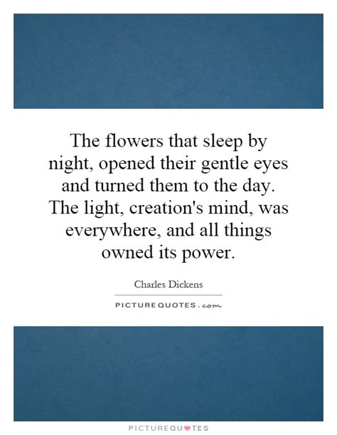 The Flower Of The Sleep 1 2 End Set 2 the flowers that sleep by opened their gentle and picture quotes