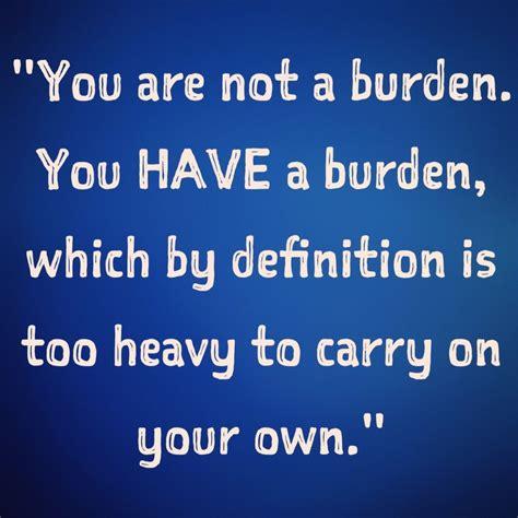 carrying burdens quotes quotesgram