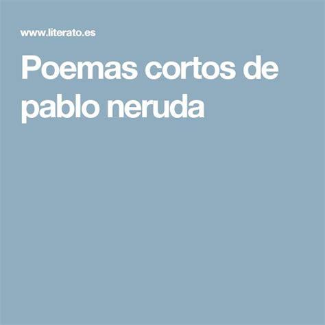 neruda poemas cortos 25 melhores ideias de pablo neruda poemas cortos no