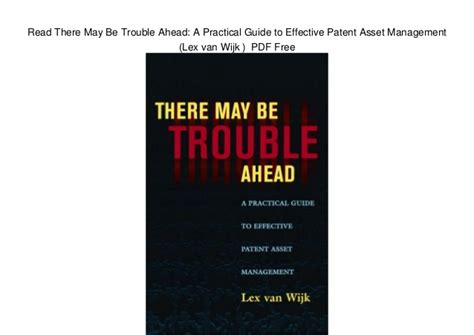there may be a read there may be trouble ahead a practical guide to effective paten